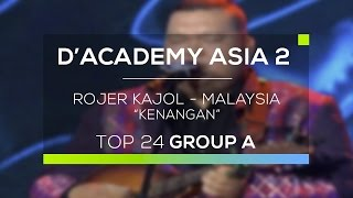 Rojer Kajol, Malaysia  - Kenangan (D'Academy Asia 2)
