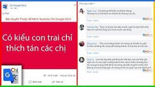 Top Comment P3: Có kiểu con trai chỉ thích tán các chị - Chị Google Dịch