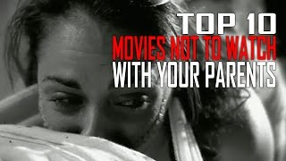 Top 10 Movies You Shouldn't Watch With Your Parents