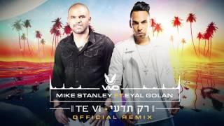 Official Remix by VIVO - Mike Stanley Ft. Eyal Golan - Te Vi / Rak Tedi - אייל גולן - רק תדעי