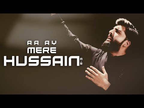 Aa Ay Mere Hussain a.s | Originally Recited by Nadeem Sarwar | Tribute by Hassan Ali