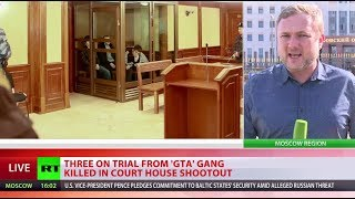 See Corpse Video Linked Below-Shootout in Russian court: 3 dead as 'GTA gang' members attempt to fle
