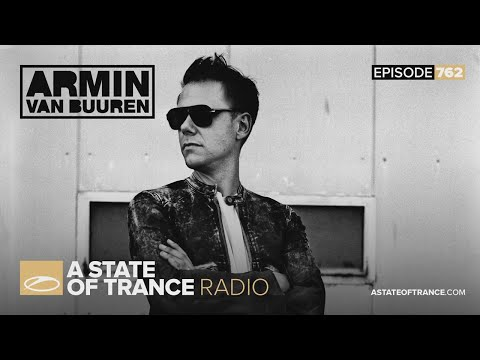 A State of Trance Episode 762 (#ASOT762)