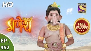 Vighnaharta Ganesh - Ep 452 - Full Episode - 15th May, 2019