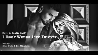 [Secondlife] Zayn & Taylor Swift - I Don't Wanna Live Forever
