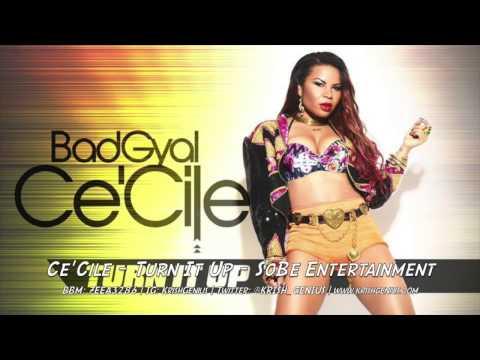 Ce'cile – Turn It Up – September 2014   Reggae, Dancehall, Bashment