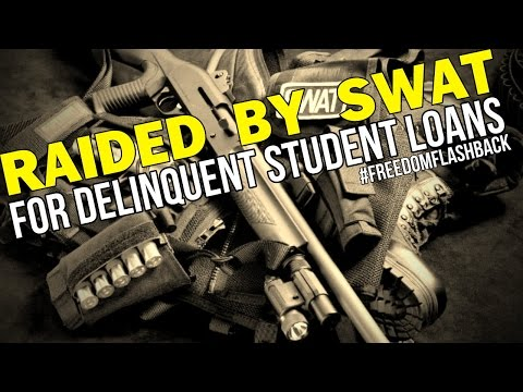 Home Raided by SWAT for Delinquent Student Loans