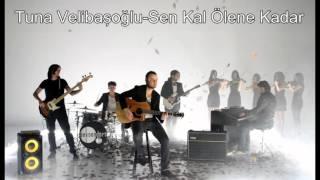 TUNA Velibaşoğlu-Sen kal ölene kadar (SEKSENDÖRT)