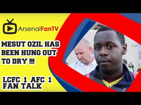 Mesut Ozil has been Hung Out to Dry !!! - Leicester City 1  Arsenal 1