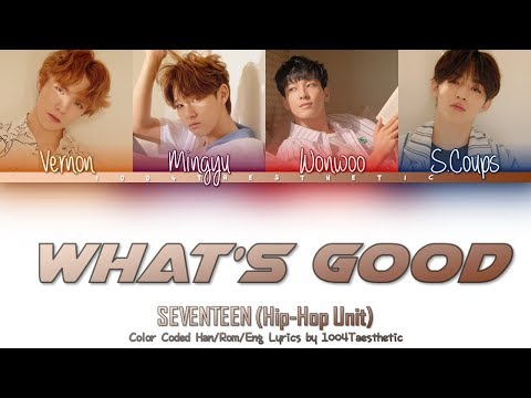 SEVENTEEN (세븐틴) - What's Good (와츠 굿) Color Coded Han/Rom/Eng Lyrics