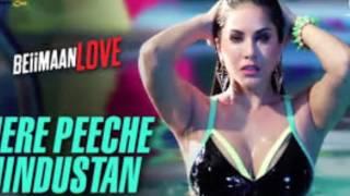 Mere Peeche Hindustan - Beiimaan Love | Sunny Leone, Rajniesh D | Yasser D, Sukriti K | Amjad Nadim