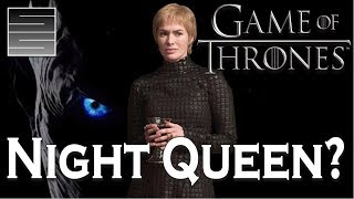 Cersei The Night Queen? - Game Of Thrones Season 8 Predictions Q&A
