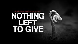 Nothing to Give – Emotional By Navaid Aziz