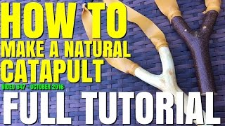 HOW TO MAKE A NATURAL CATAPULT / SLINGSHOT THE EASY WAY *FULL TUTOIAL*