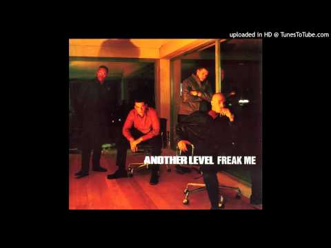 Another Level - Freak Me (Blacksmith Skate and Roll Mix) (1998...