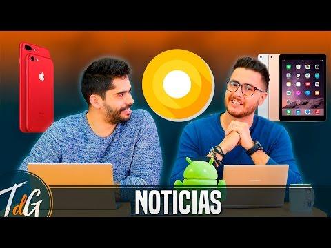 Noticias: Android O, PRECIO Galaxy S8 Y Nuevo IPad