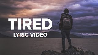 Alan Walker ft. Gavin James - Tired (Lyrics / Lyric Video)