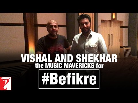Vishal And Shekhar The Music Mavericks For Aditya Chopra's #Befikre