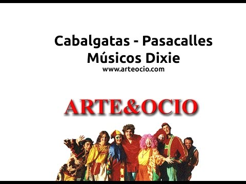 Cabalgatas - Pasacalles - Músicos Dixie - ARTE&OCIO