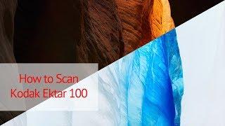 How to Scan Kodak Ektar 100 | Color Negative Film on an Epson V700