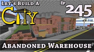 How To Build A City :: Minecraft :: Abandoned Warehouse :: E245