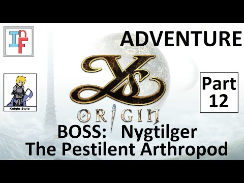 Ys Origin Pt 12 - BOSS: Nygtilger, The Pestilent Arthropod