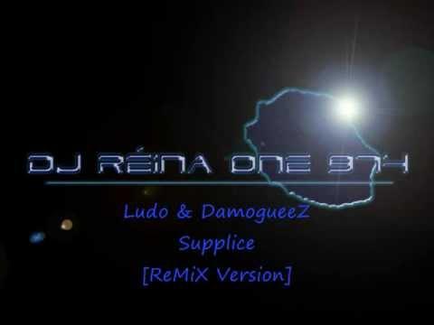 Ludo & Damogueez - Supplice [Version Remix by Dj Réïna One]