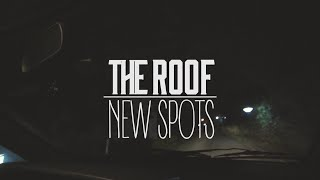 THE ROOF SKATEBOARDS /NEW SPOTS