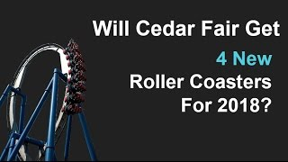 My Thoughts on Cedar Fair's New for 2018 Announcements(All Four New Coasters Covered!)