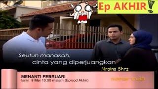Menanti Februari ep15 (AKHIR)   8 Mei 2017   Slot Samarinda TV3