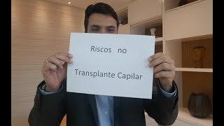 Riscos no Transplante Capilar.