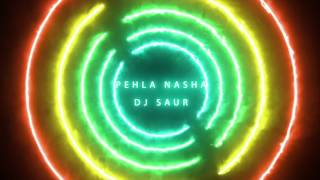 download lagu Pehla Nasha - Dj Saur gratis