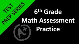 6th Grade Math Assessment Practice Day 2