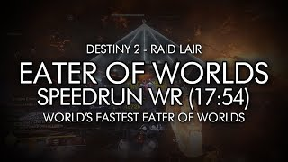 Destiny 2 - Eater of Worlds Speedrun World Record (17:54) - Raid Lair