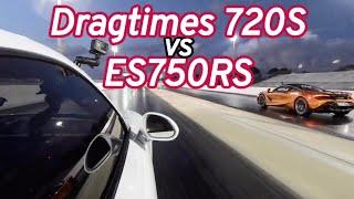 Dragtimes McLaren 720S vs ES750RS 991 Turbo S!