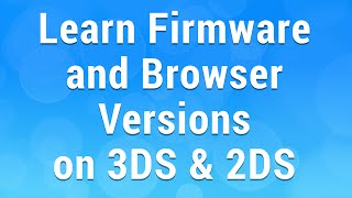 How to know 3DS/2DS Firmware Version and Browser Ver.