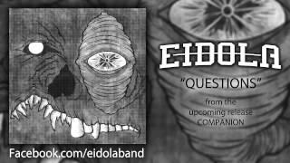 Watch Eidola Questions video
