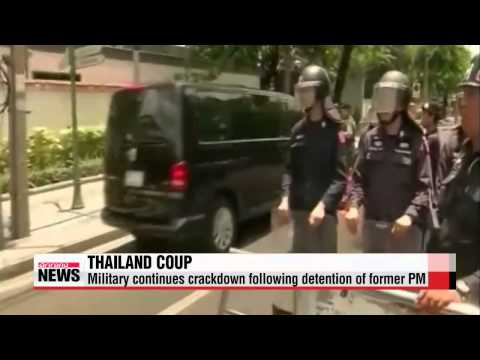 Thai military continues crackdown following detention of former PM