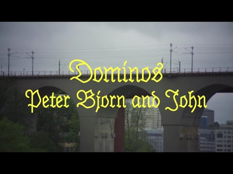 Peter Bjorn and John - Dominos