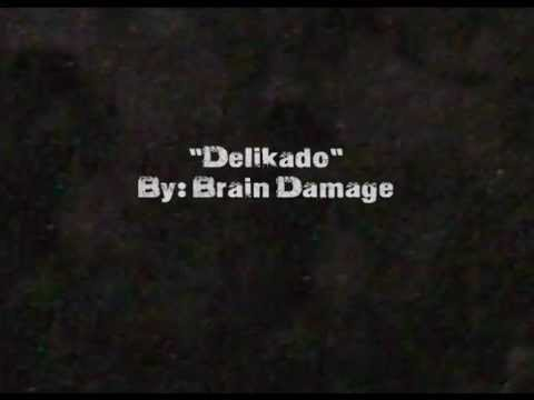 Brain Damage - Delikado
