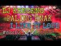 DJ KENCENG REMIX PALING ENAK | I LIKE IT LOUD | FUNKOT HARD | BASS NYA KENCENG BRO #disc02 HD