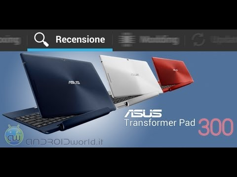 ASUS Transformer Pad TF300, recensione in italiano by AndroidWorld.it