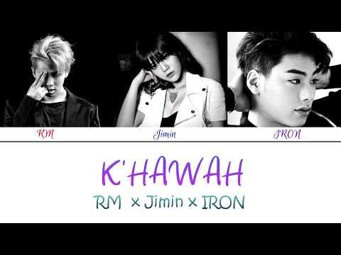 BTS' Rap Monster x AOA's Jimin x IRON - K'Hawah (Color Coded Lyrics/Eng/Han/Rom)