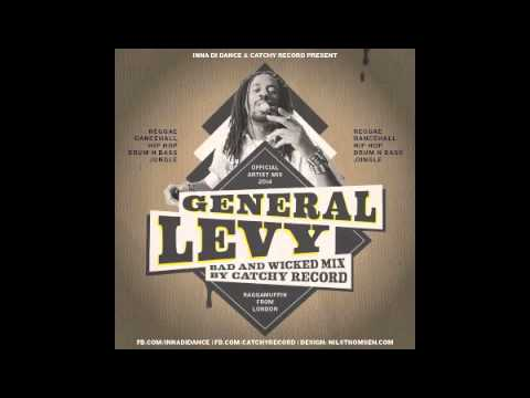 General levy / Catchy Records/ Ina De Dance, Bad & Wicked 2014 Mixtape.