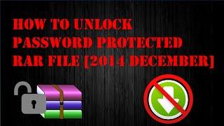 How To Unlock Password Protected Rar File [December 2014]