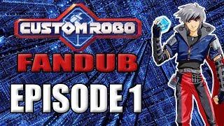 Custom Robo Fandub || Episode 1
