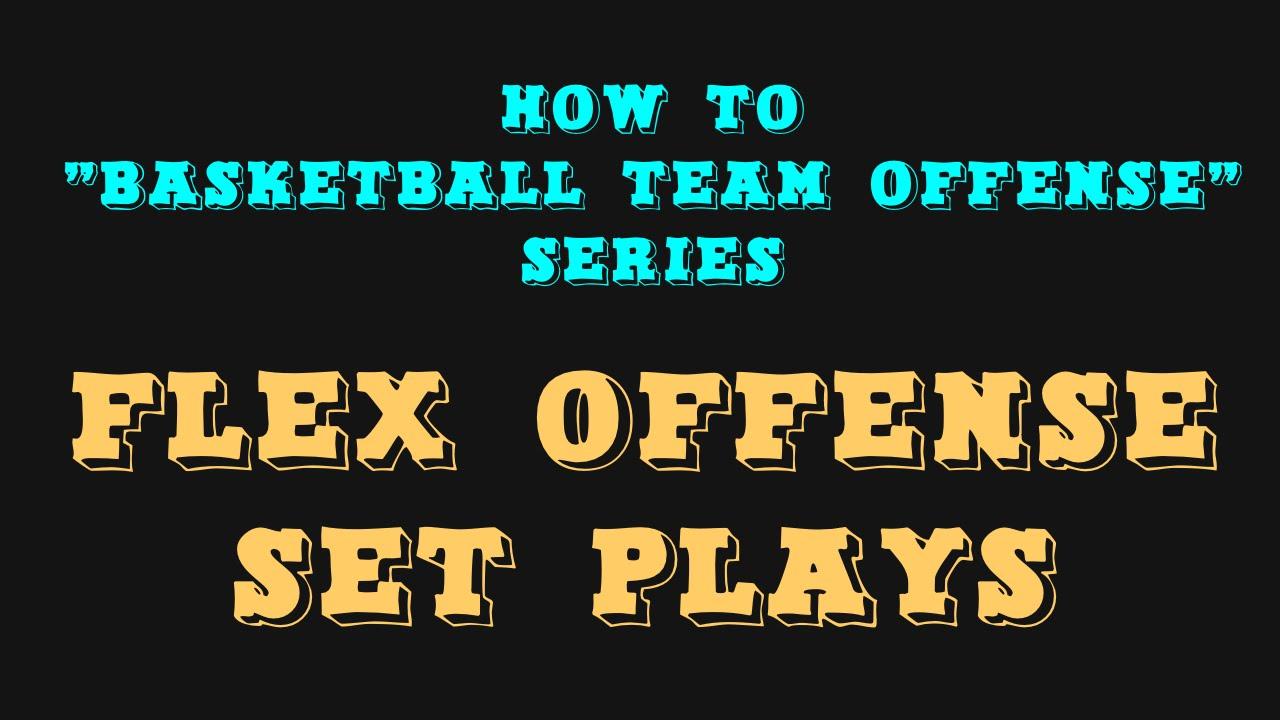 Offense Plays For Basketball Basketball Flex Offense