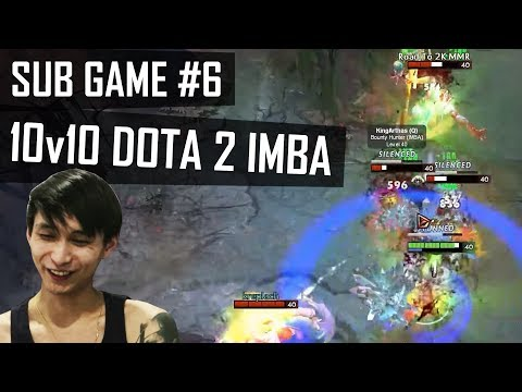 Dota 2 IMBA: 10v10 Sub Game #6 - SingSing Dota 2 Highlights