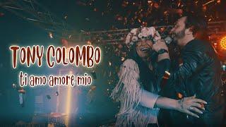 Tony Colombo - Ti Amo Amore Mio (Video Ufficiale 2019)