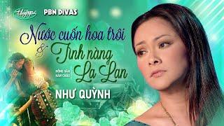 Như Quỳnh - LK Nước Cuốn Hoa Trôi & Tình Nàng La Lan / PBN Divas